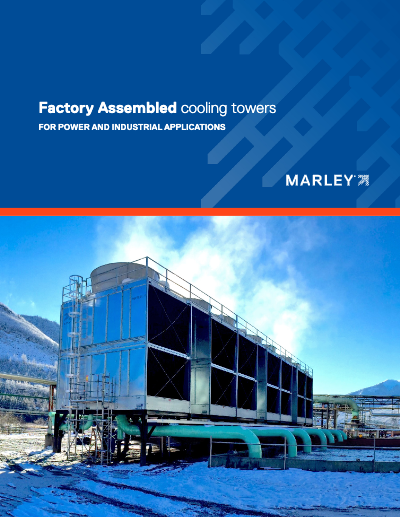 Factory Assembled Cooling Towers for Power and Industrial Applications