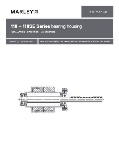 Marley Bearing Housing Series 118 and 118SE User Manual